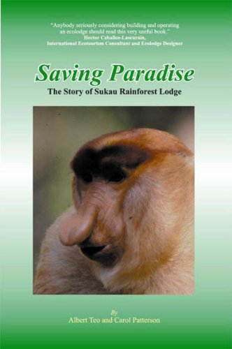 9789839312010: Saving Paradise: The Story of Sukau Rainforest Lodge