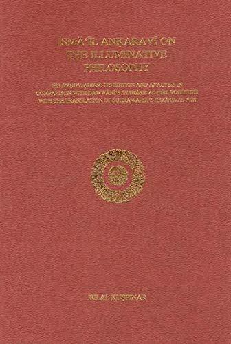 9789839379006: Isma'Il Ankaravi on the Illuminative Philosophy