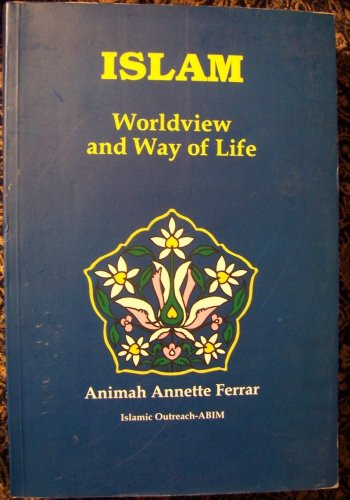 9789839384109: Islam Worldview and Way of Life