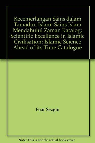 Kecemerlangan Sains dalam Tamadun Islam: Sains Islam: Sezgin, Fuat