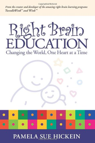 Right Brain Education: Changing the World, One: Pamela Sue Hickein