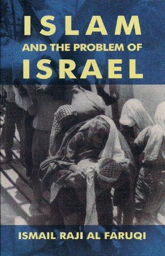 Islam and the Problem of Israel: Ismail Raji al-Faruqi