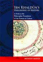 9789839541526: Ibn Khaldun's Philosophy of History: a study in the philosophic foundation of the science of culture