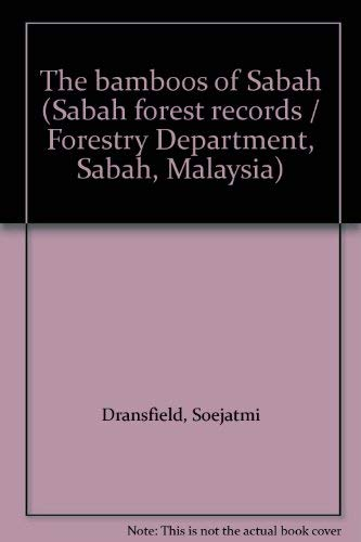 The bamboos of Sabah (Sabah forest records: Soejatmi Dransfield