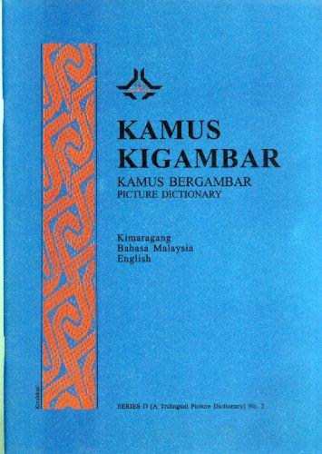 Kamus Kigambar/Kamus Bergambar/Picture Dictionary: Kimaragang, Bahasa Malaysia,: Jim Johansson