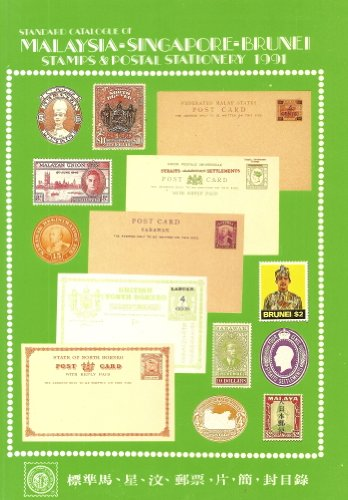 9789839650013: Standard Catalogue Of ---- Malaysia - Singapore _ Brunei ---- Stamps & Postal Stationery : 1991 :