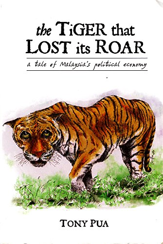 9789839820409: The Tiger That Lost Its Roar: A Tale of Malaysia's Political Economy