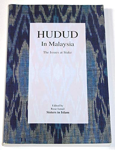 Hudud in Malaysia: The issues at stake: Rose Ismail [Editor]