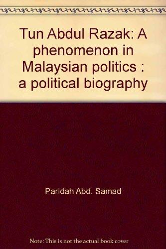 Tun Abdul Razak: A phenomenon in Malaysian: Paridah Abd. Samad