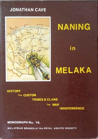 Naning in Melaka (Monograph / the Malaysian Branch of the Royal Asiatic Society): Cave, ...