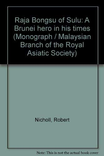 Raja Bongsu of Sulu: A Brunei hero: Robert Nicholl