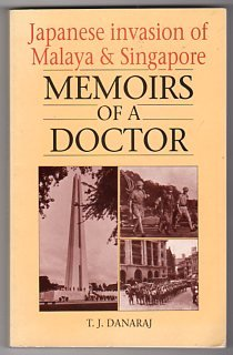 9789839968200: Japanese invasion of Malaya & Singapore: Memoirs of a doctor