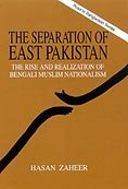 9789840512430: The separation of East Pakistan: The rise and realization of Bengali Muslim nationalism