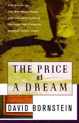 9789840513765: The Price of a Dream: the Story of the Grameen Bank & the Idea That is Helping the Poor to Change Their Lives
