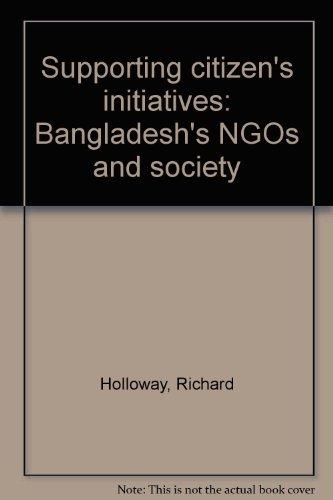 Supporting citizen's initiatives: Bangladesh's NGOs and society: Richard Holloway