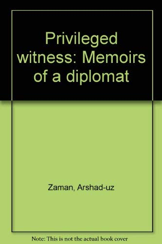 9789840514816: Privileged Witness: Memoirs of a Diplomat