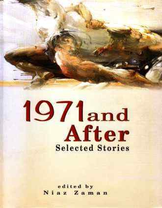 1971 and After: Selected Stories About War: Zaman, Niaz