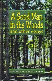 9789840517244: A Good Man in the Woods and other essays