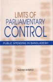 9789840517749: Limits of Parliamentary Control; Public Spending in Bangladesh.
