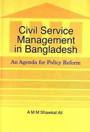 9789840517848: Civil Service Management in Bangladesh: An Agenda for Policy Reform