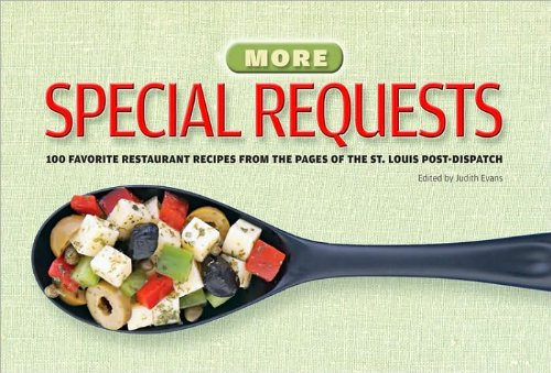 9789842084324: More Special Requests 100 Favorite Restaurant Recipes from the Pages of the St Louis Post Dispatch