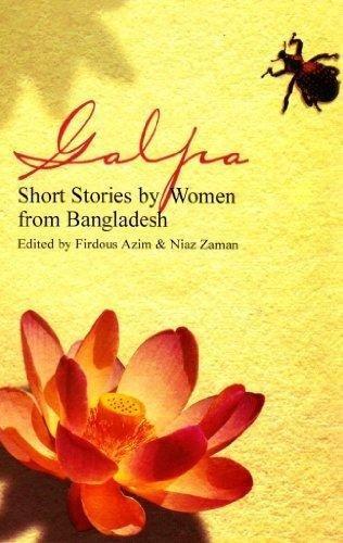 Galpa: Short Stories by Women from Bangladesh: Niaz Zaman and