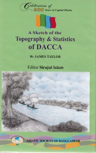9789843316462: A Sketch of the Topography & Statistics of Dacca