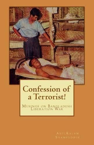9789843322197: Confession of a Terrorist!: Musings on Bangladesh Liberation War