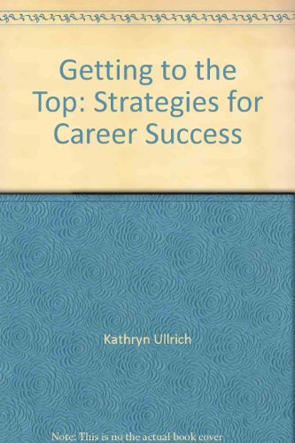 9789843905024: Getting to the Top: Strategies for Career Success