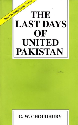 9789845060080: The Last days of United Pakistan (Road to Bangladesh Series)
