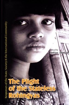 9789845060158: The Plight of the Stateless Rohingyas: Responses of the State, Society & the International Community