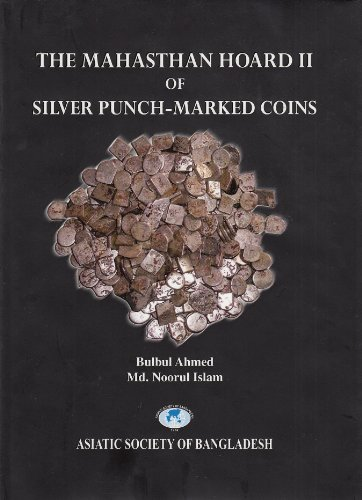 The Mahasthan Hoard II of Silver Punch-Marked: Bulbul Ahmed and
