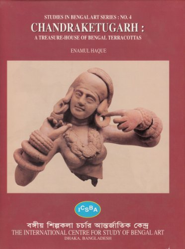 9789848140024: Chandraketugarh: A treasure house of Bengal terracottas : with 678 illustrations including 400 in colour (Studies in Bengal art series)