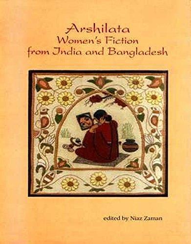 Arshilata Women's Fiction From India and Bangladesh: Niaz Zaman [Editor]