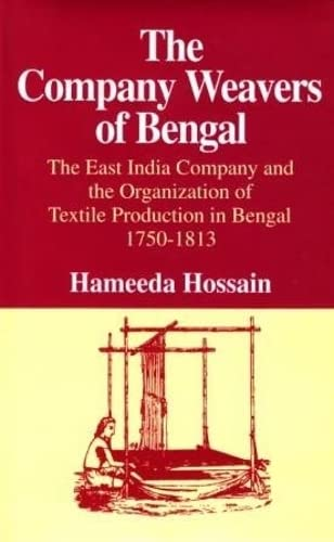 9789848815069: The Company Weavers of Bengal: The East India Company and the Organization of Textile Production in Bengal 1750-1813