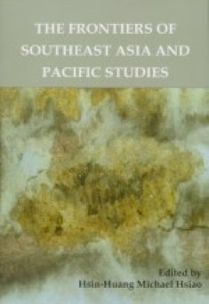 9789860082579: The Frontiers of Southeast Asia and Pacific Studies