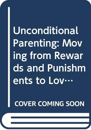9789861208336: Unconditional Parenting: Moving from Rewards and Punishments to Love and Reason