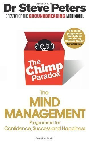 9789861778082: The Chimp Paradox: The Mind Management Programme to Help You Achieve Success, Confidence and Happiness by Peters, Dr Steve (2012) Paperback
