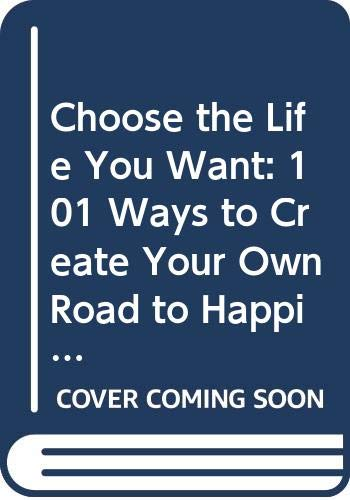 9789862416792: Choose the Life You Want: 101 Ways to Create Your Own Road to Happiness (Chinese Edition)