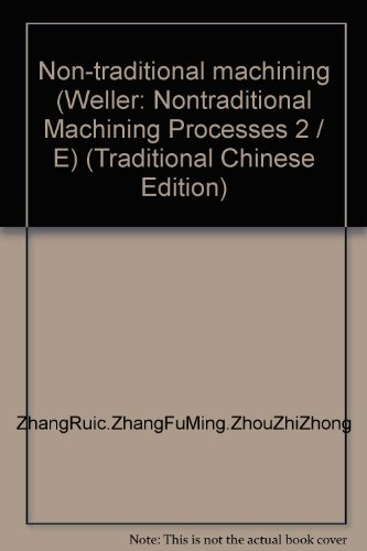 9789864125449: Non-traditional machining (Weller: Nontraditional Machining Processes 2 / E) (Traditional Chinese Edition)