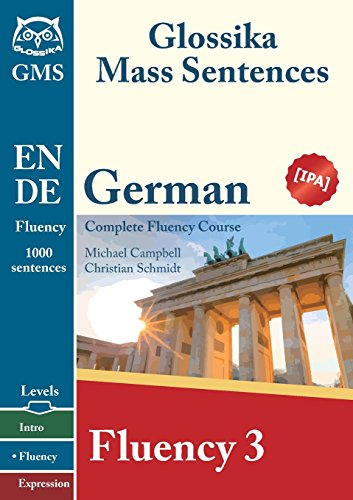 9789865648572: German Fluency 3: Glossika Mass Sentences
