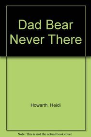 Dad Bear Never There (Chinese Edition): Howarth, Heidi