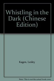 Whistling in the Dark (Chinese Edition): Kagen, Lesley