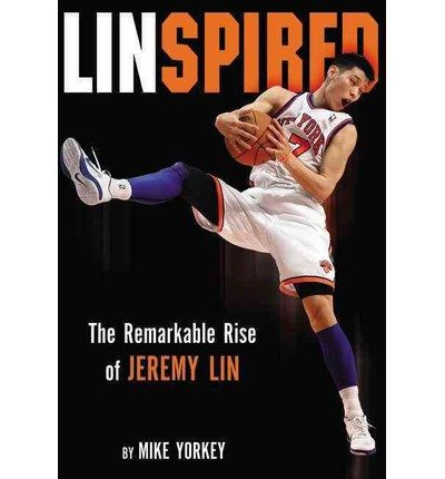 9789866927195: Linspired: The Remarkable Rise of Jeremy Lin[ LINSPIRED: THE REMARKABLE RISE OF JEREMY LIN ] By Yorkey, Mike ( Author )Apr-20-2012 Paperback