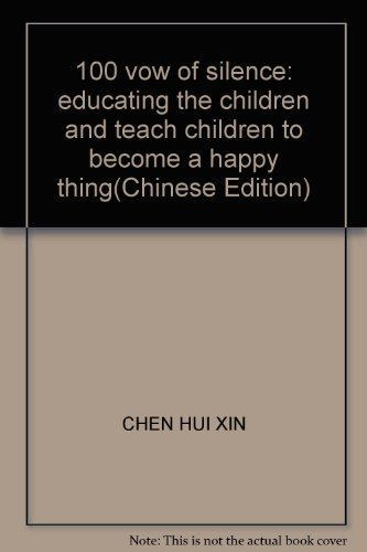 9789867273659: 100 vow of silence: educating the children and teach children to become a happy thing(Chinese Edition)