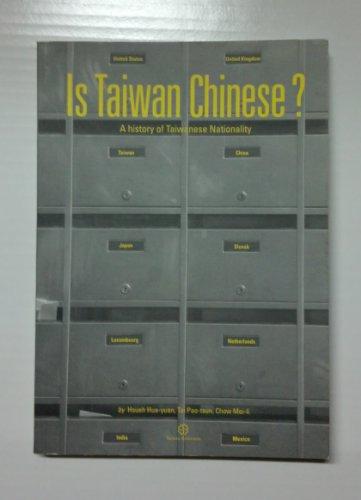 9789868095267: Is Taiwan Chinese? A history of Taiwanese Nationality (Is Taiwan Chinese? A history of Taiwanese Nationality)