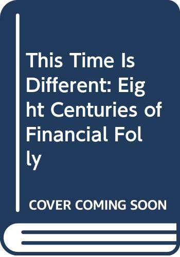 9789868546585: This Time Is Different: Eight Centuries of Financial Folly