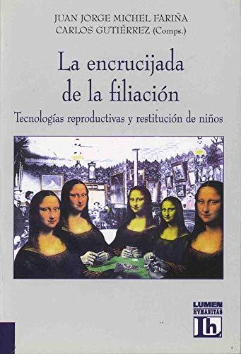 La Encrucijada de La Filiacion: Tecnologias Reproductivas y Restitucion de Ni~nos (Siri Penerbitan ...