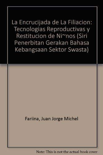 La Encrucijada de La Filiacion: Tecnologias Reproductivas: Fariina, Juan Jorge