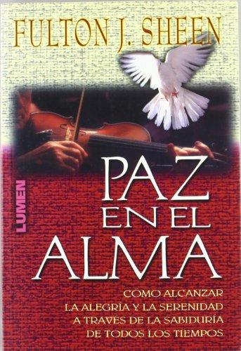 Paz En El Alma - Como Alcanzar La Alegria (Spanish Edition) (9870000177) by Sheen, Fulton J.